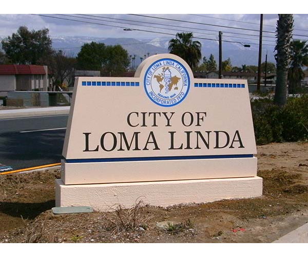 Custom monument sign for City of Loma Linda